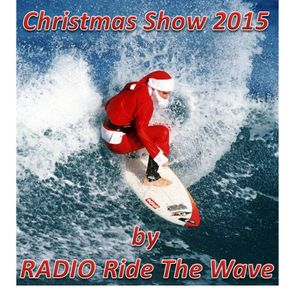 Christmas Show 2015 - by RADIO Ride The Wave (Replay)
