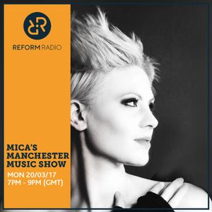 Mica's Manchester Music Show 20th March 2017