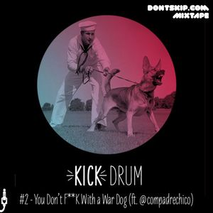 Dontskip.com - Kick Drum #2 (You Don't F**K With a War Dog)