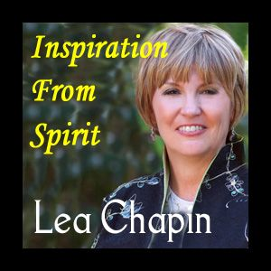 Living Life On Purpose -- Making Conscious Choices on Inspiration From Spirit with Lea Chapin