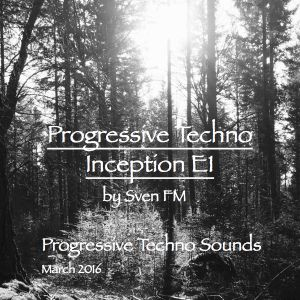 Progressive Techno Inception - E1