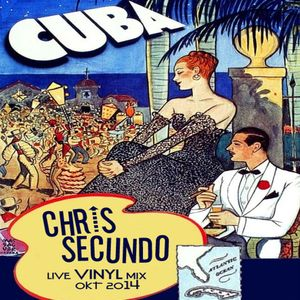 CUBAN TALES pres. by CHRIS SECUNDO - live vinyl mix - OKT 2014