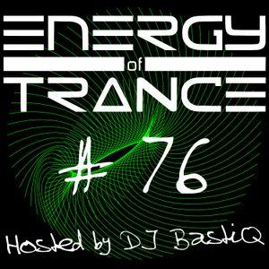 EoTrance #76 - Energy of Trance - hosted by DJ BastiQ