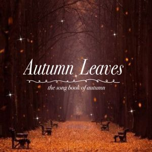 Autumn Leaves 〜 the song book of autumn 〜