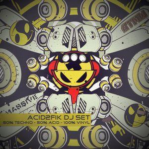 ACID2FIK DJ SET - 50%techno - 50% acid - 100%vinyl