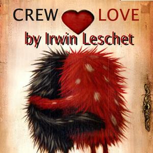 """""""Crew Love Is True Love"""""""