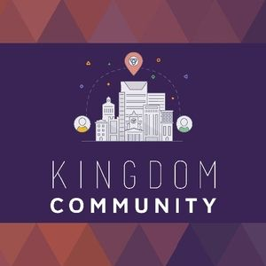 KINGDOM COMMUNITY : Fellowship