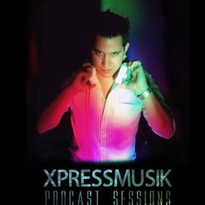 Xpressmusik Sessions - Electro Madness - (Episode #1)