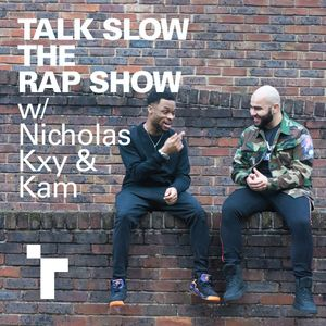 Talk Slow the Rap Show w/ Nicholas & Kam plus Wacfoo - 7 September 2019
