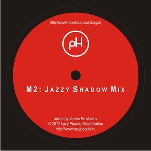 M2: Jazzy Shadow