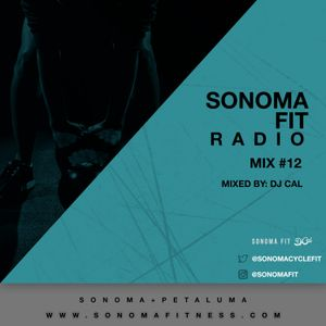 Sonoma Fit Radio Mix #12 W/ DJ CAL