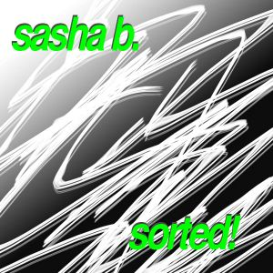 sorted! Vol. 028 with sasha b. (03.07.2011)