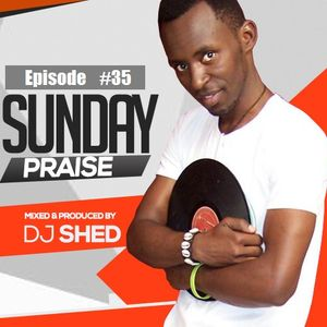 EP_35_SHED SUNDAY PRAISE_Whatsapp Mix 4th June