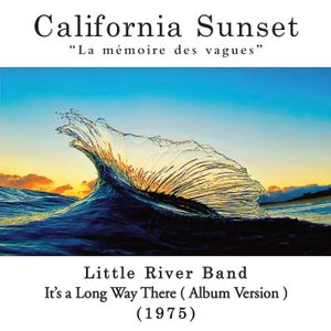 California Sunset - Little River Band - It's a long way there (1975)