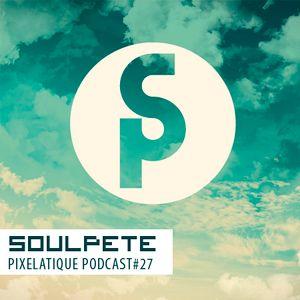 Pixelatique Podcast #27 - Soulpete