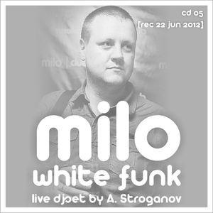 A Stroganov - White Funk 05 (live dj set @ Milo Club 220612)