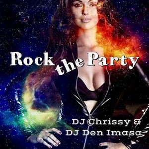DJ Chrissy & DJ Den Imasa - Rock The Party Mix (Section The Party 3)