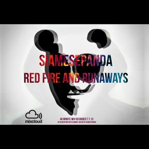 Siamese Panda - Red Fire And Runaways Mix