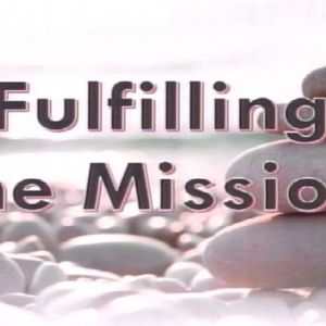 Fulfilling The Mission _ Podcast - Audio