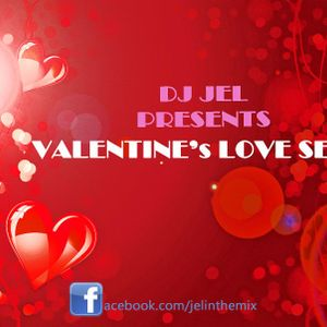 DJ JEL PRESENTS VALENTINES LOVE SERIES