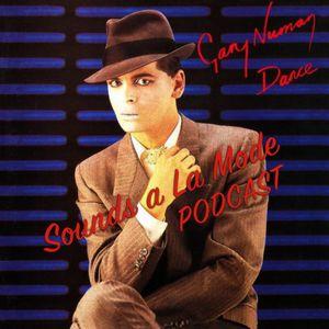 GARY NUMAN TRIBUTE Sounds a La Mode Podcast with Freddie Morales