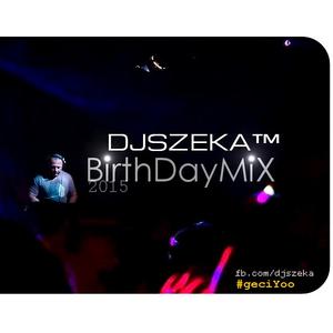 Dj Szeka - BirthDayMix 2015