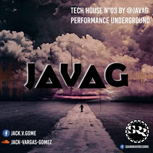 Mix Tech House N° 03 BY @JAVAG - PERFORMANCE UNDER GROUND