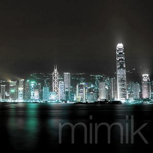Mimik - the Hong Kong mix