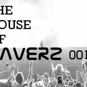 The House of RAVERZ 001