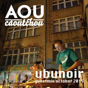 Ubunoir - Guest mix October 2015 [AOU-M21]