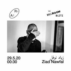 Ruptures Mixtape #30: Ziad Nawfal for Ballroom Blitz x Radio Alhara [21 May 2020]