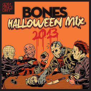 BONES - HALLOWEEN MIX 2013
