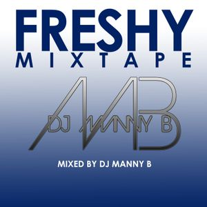 Freshy Mixtape - DJ Manny B