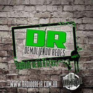 DEMOLIENDO REDES - PROGRAMA 020 - 17-10-15 - SABADO DE 09 A 12 HS POR WWW.RADIOOREJA.COM.AR