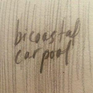 Bicoastal Carpool 2-13-18