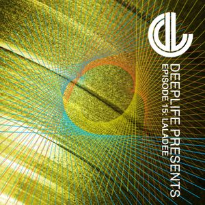 Deeplife Presents Episode 015 - 7.1.2015 - Guest Mix Laladee