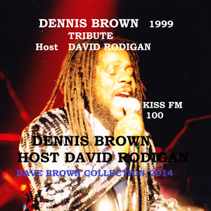Dennis Brown tribute hosted  by David Rodigan  KISS FM July 1999