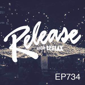 RELEASE with REELAX #734 #UNDERGROUNDPULSE #RELEASEOFTHEWEEK