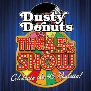 Dusty Donuts presents The 45s Show