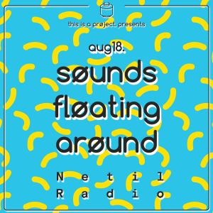 søunds fløating arøund: aug18 w/ flaaviø - 4th August 2018
