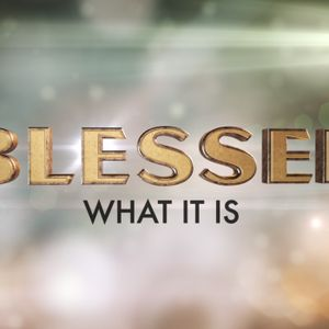Blessed- What is is