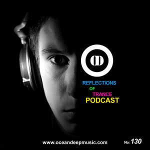 Reflections Of Trance Podcast Episode 130