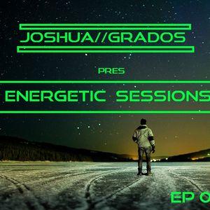 Energetic Sessions 030 Pres By Joshua Grados