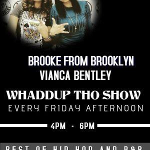 Whaddup Tho 2-16-18 w/ DJ Mainstream's Birthday Special & Bonnie Benji