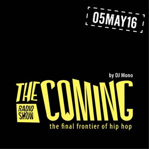 The Coming show 05MAY16