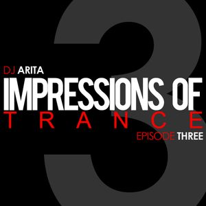Impressions Of Trance: Episode 3