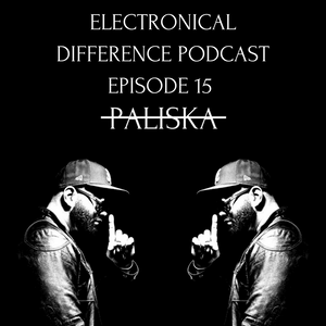 Electronical difference podcast episode 15 - PALISKA