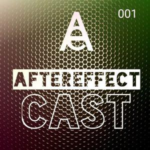 AFTEREFFECT CAST #001