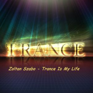 Zoltan Szabo - Trance Is My Life 022. Best Of RAM