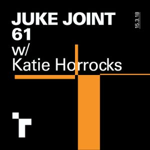 Juke Joint 61 with Katie Horrocks - 15 March 2018